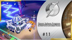 Dyson Sphere Program 11 - 20